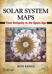 Solar System Maps: From Antiquity to the Space Age
