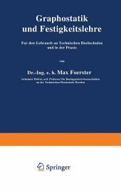 Graphostatik und Festigkeitslehre Für den Gebrauch an Technischen Hochschulen und in der Praxis: 1. Heft, Ausgabe 2