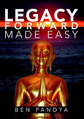 Legacy Forward  Made Easy