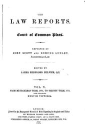 The Law Reports: Court of Common Pleas, Volume 10