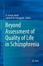 Beyond Assessment of Quality of Life in Schizophrenia