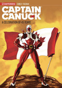 Captain Canuck - a Celebration of 45 Years