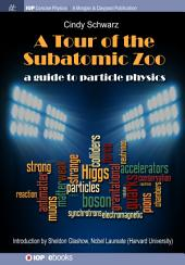A Tour of the Subatomic Zoo: A Guide to Particle Physics, Edition 3