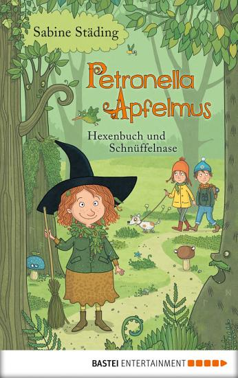 Petronella Apfelmus   Hexenbuch und Schn  ffelnase PDF