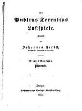 Des Publius Terentius Lustspiele: Bändchen. Phormio