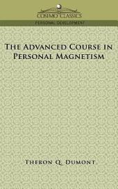 The Advanced Course in Personal Magnetism