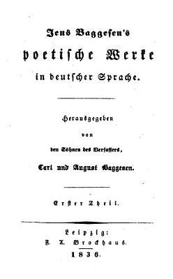 Poetische Werke in deutscher Sprache  Hrsg  von Carl und August Baggesen PDF