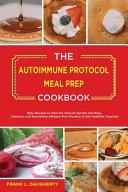The Autoimmune Protocol Meal Prep Cookbook