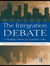 The Integration Debate: Competing Futures For American Cities