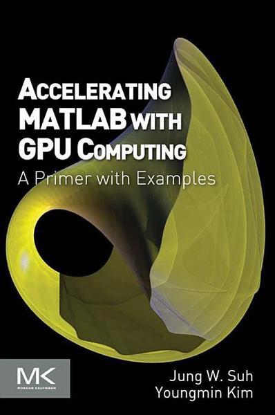 Accelerating MATLAB with GPU Computing
