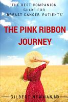 The Pink Ribbon Journey  The Best Companion Guide for Breast Cancer Patients PDF