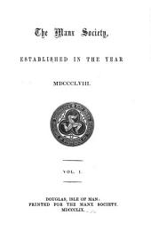 An Account of the Isle of Man: Its Inhabitants, Language, Soil, Remarkable Curiosities, the Succession of Kings and Bishops, Down to the Eighteenth Century: by Way of Essay. With a Voyage to I-Columb-Kill, Volume 1