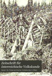 Zeitschrift für österreichische Volkskunde: Organ des Vereins für Österreichische Volkskunde in Wien, Bände 4-5
