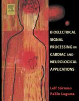 Bioelectrical Signal Processing in Cardiac and Neurological Applications PDF