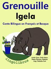 Grenouille - Igela: Conte Bilingue en Français et Basque