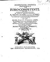 Dissertatio juridica inauguralis, de foro competenti ...