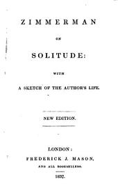 Zimmerman on solitude: with a sketch of the author's life. New edition