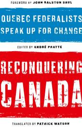 Reconquering Canada: Quebec Federalists Speak Up for Change