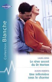 Le rêve secret du Dr Horton - Une infirmière sous le charme (Harlequin Blanche)