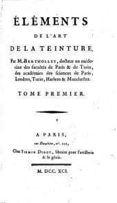 Éléments de L'art de la Teinture: Volume 1