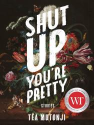 Shut Up You're Pretty