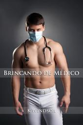 Brincando de Médico: Uma Fantasia Erótica Gay