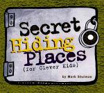 Secret Hiding Places