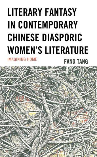 Literary Fantasy in Contemporary Chinese Diasporic Women s Literature PDF