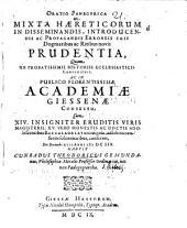 Oratio panegyrica de mixta haereticorum in disseminandis ... erroneis suis dogmatibus ac ritibus novis prudentia