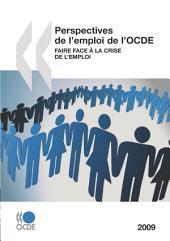 Perspectives de l'emploi de l'OCDE 2009 Faire face à la crise de l'emploi: Faire face à la crise de l'emploi