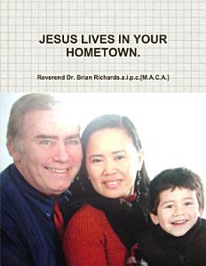 Jesus Lives in Your Hometown Book