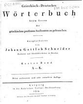 Griechisch-deutsches Wörterbuch beym Lesen der griechischen profanen Scribenten zu gebrauchen: 1. A-K.