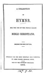 A Collection Of Hymns For The Use Of The People Called Bible Christians Book PDF