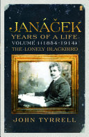 Janacek: Years of a Life Volume 1 (1854-1914)