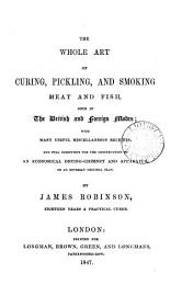 The Whole Art Of Curing  Pickling  And Smoking Meat And Fish