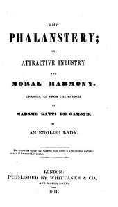 The Phalanstery; Or, Attractive Industry and Moral Harmony