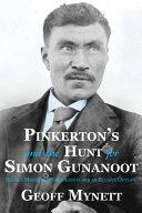 Pinkerton's and the Hunt for Simon Gunanoot