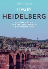 1 Tag in Heidelberg: Martinas Kurztrip zum Heidelberger Schloss und durch die Stadt