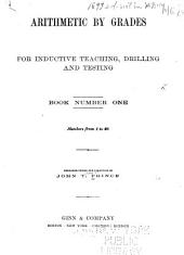 Arithmetic by Grades for Inductive Teaching, Drilling and Testing: Book 1