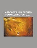 Hardcore Punk Groups From Washington D C  Book PDF