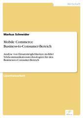 Mobile Commerce Business-to-Consumer-Bereich: Analyse von Einsatzmöglichkeiten mobiler Telekommunikationstechnologien für den Business-to-Consumer-Bereich