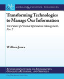Transforming Technologies to Manage Our Information