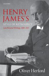 Henry James's Style of Retrospect: Late Personal Writings, 1890–1915