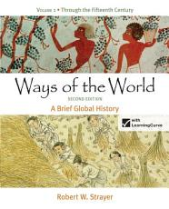 Ways of the World, A Brief Global History, Volume I: To 1500