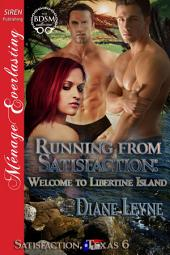 Running from Satisfaction: Welcome to Libertine Island [Satisfaction, Texas 6]