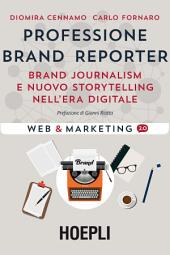 Professione Brand Reporter: Brand journalism e nuovo storytelling nell'era digitale
