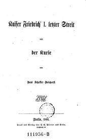 Kaiser Friedrich I letzter Streit mit der Kurie
