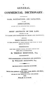 A General Commercial Dictionary ... Second edition, with ... alterations and additions by W. Dickinson