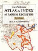The Phillimore Atlas and Index of Parish Registers