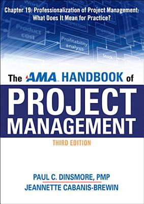 The AMA Handbook of Project Management Chapter 19  Professionalization of Project Management  What Does It Mean for Practice